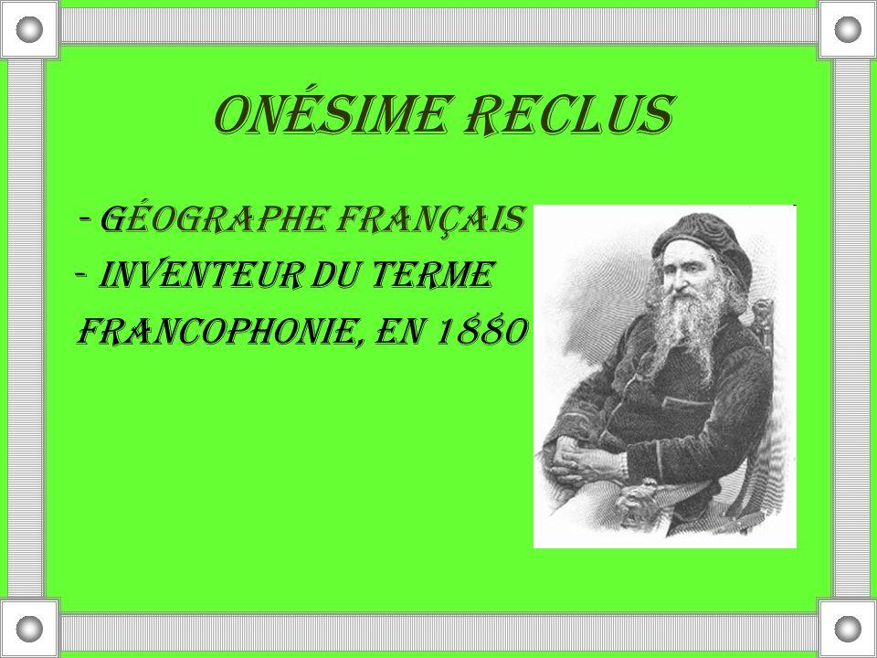 Onésime Reclus - Géographe français - inventeur du terme