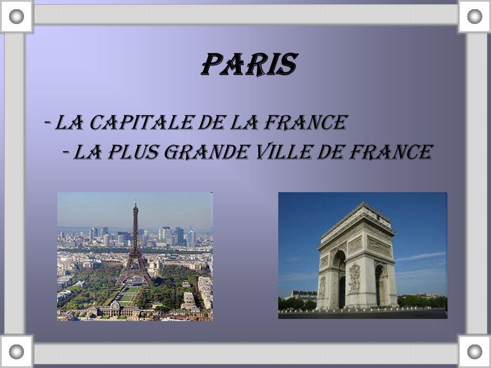 PARIS - LA CAPITALE DE LA fRANCE - LA PLUS GRANDE VILLE DE FRANCE