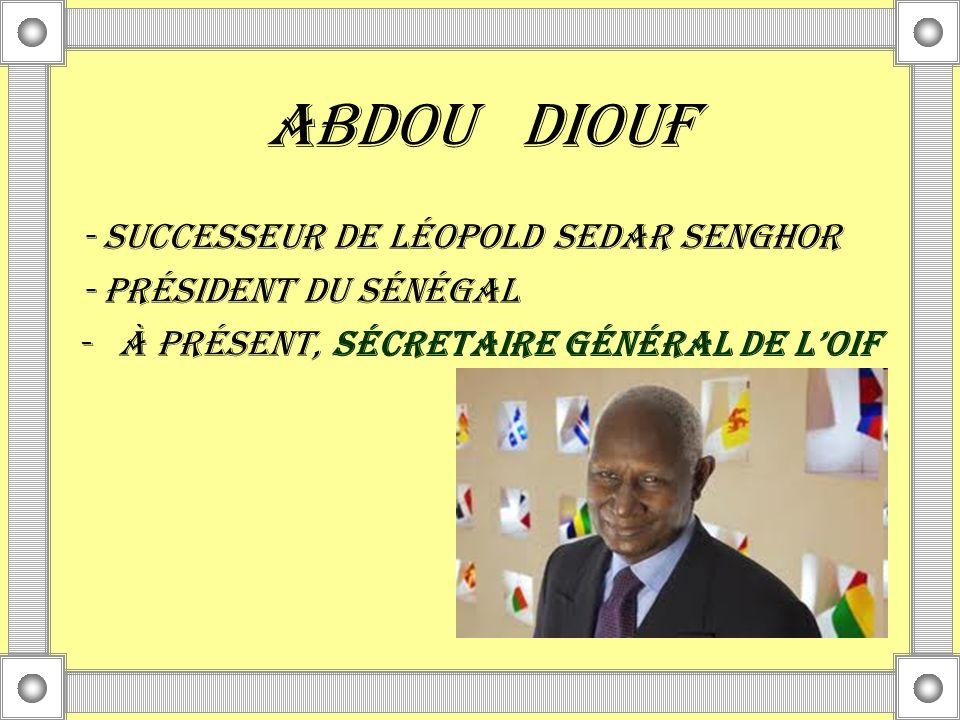 Abdou diouf - SUCCESSEUR DE Léopold Sedar Senghor