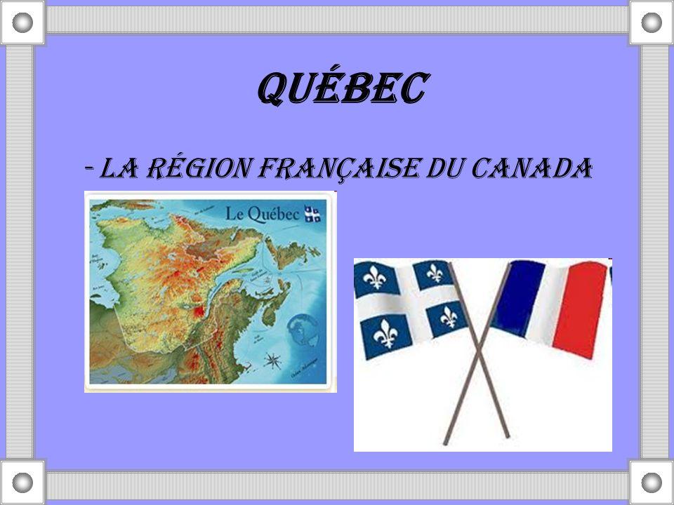 - La région française du Canada