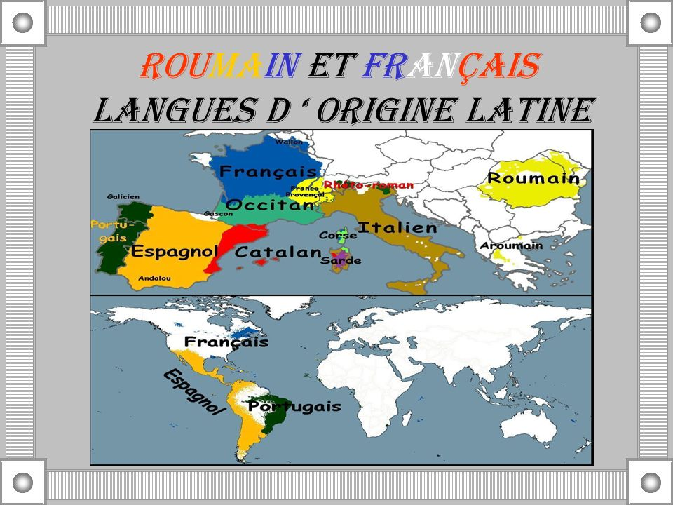 Roumain et français langues d ' ORIGINE LATINE