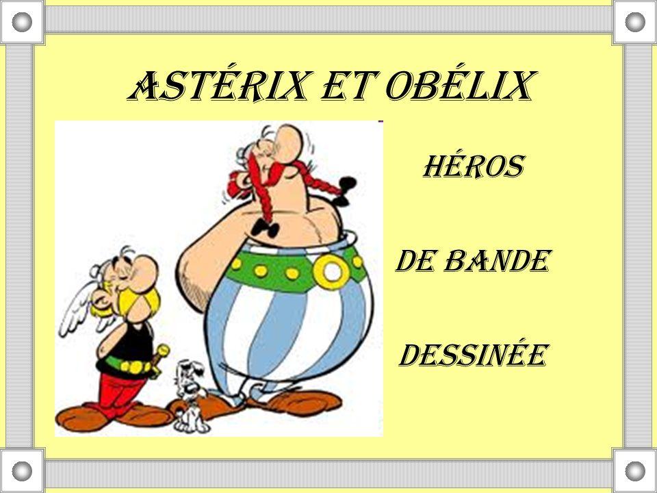ASTÉRIX ET OBÉLIX HÉROS DE BANDE DESSINÉE