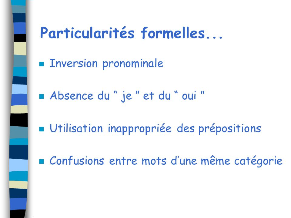 Particularités formelles...