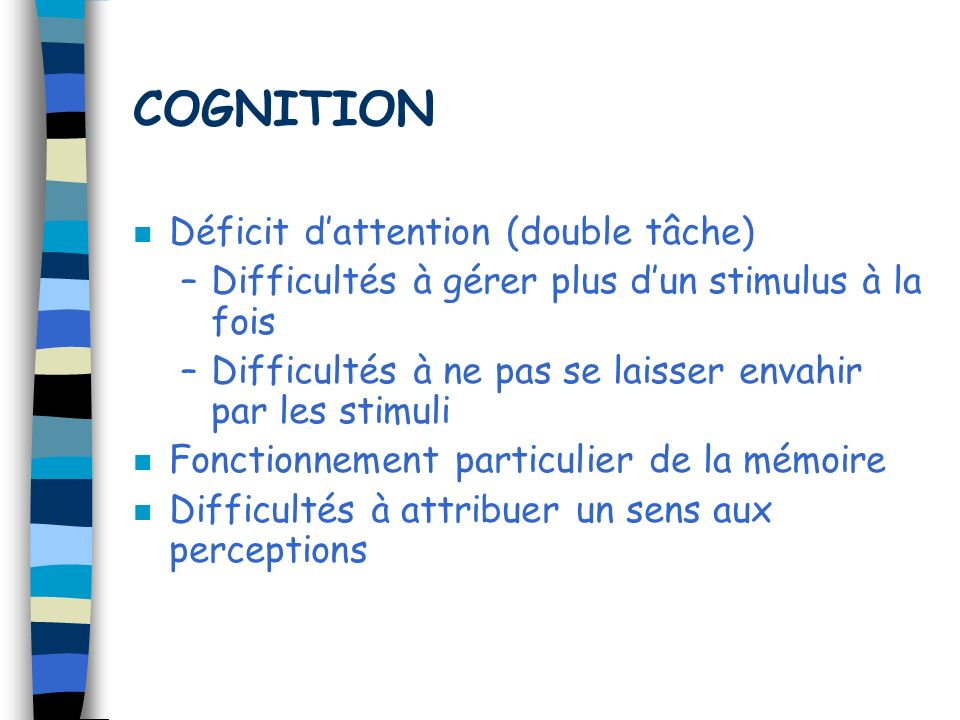 COGNITION Déficit d'attention (double tâche)