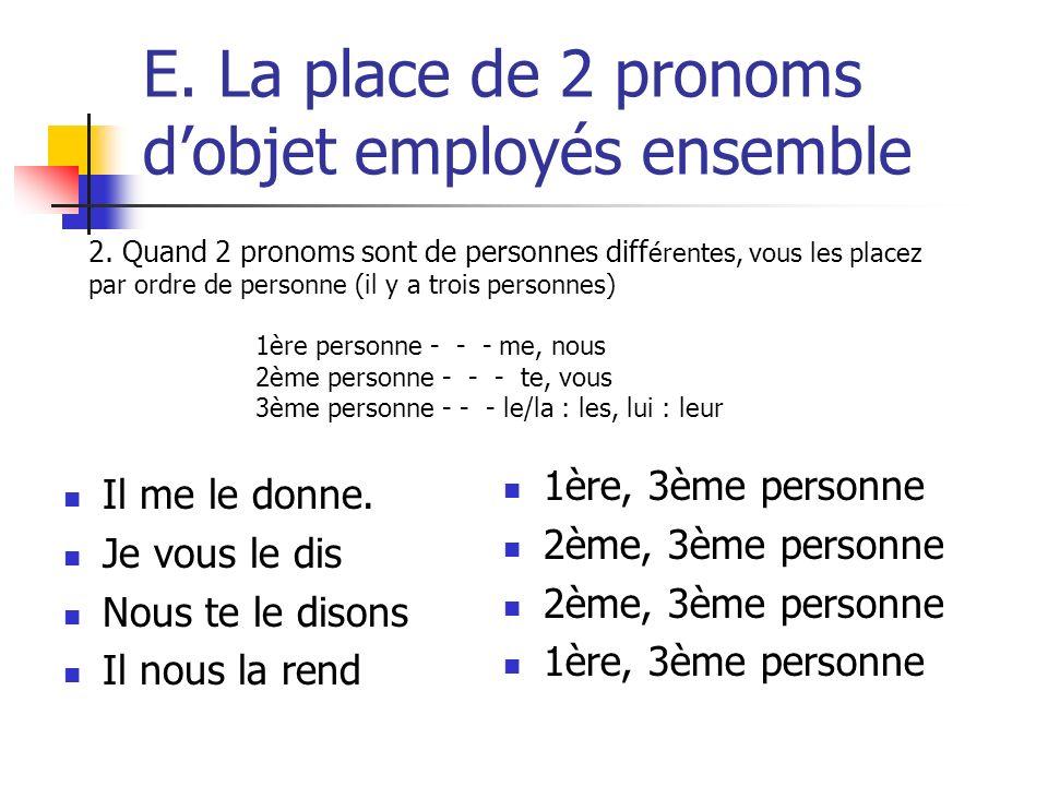 E. La place de 2 pronoms d'objet employés ensemble