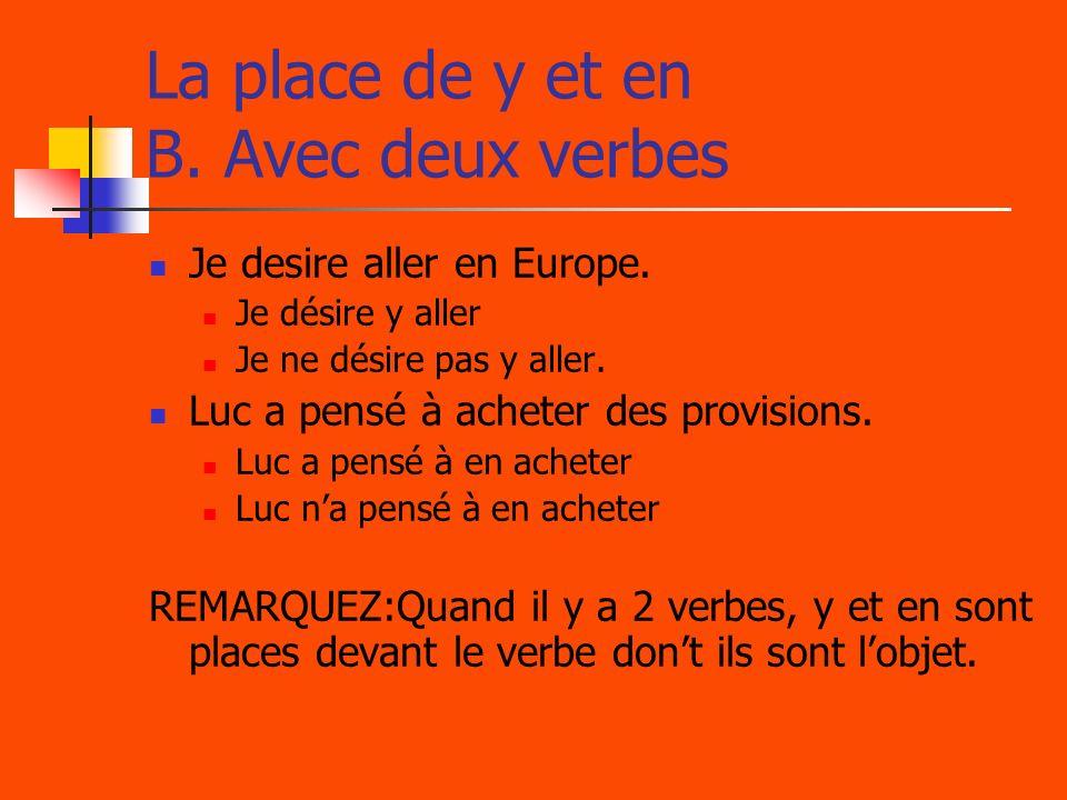 La place de y et en B. Avec deux verbes