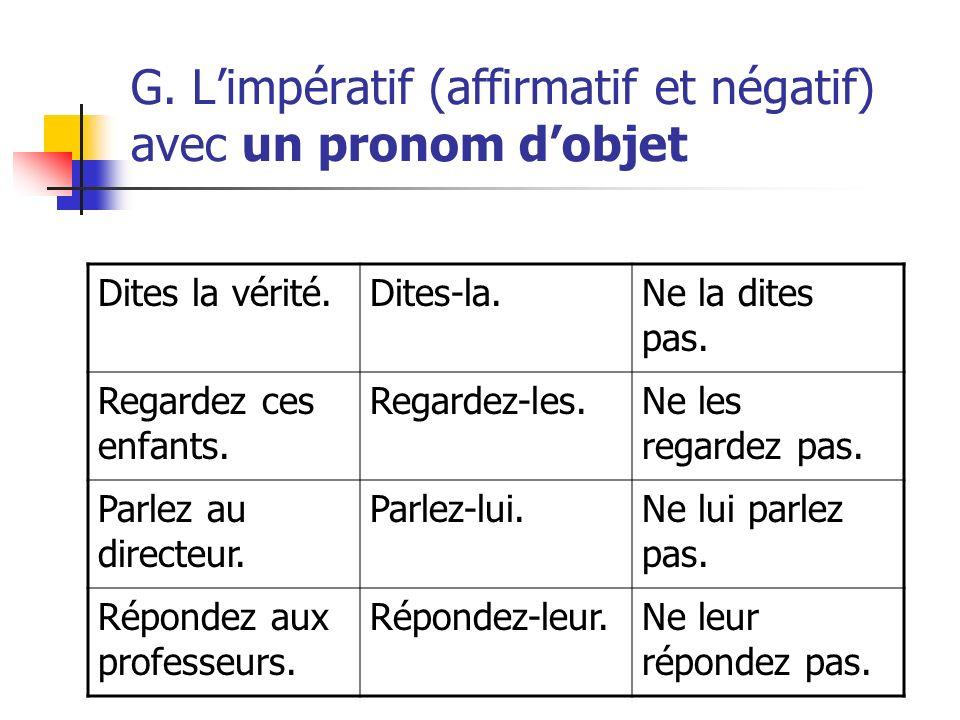 G. L'impératif (affirmatif et négatif) avec un pronom d'objet
