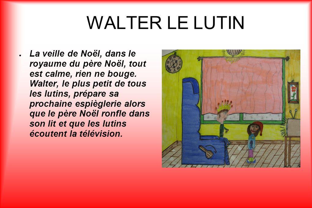 WALTER LE LUTIN