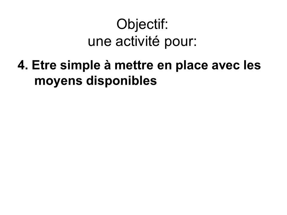 Objectif: une activité pour:
