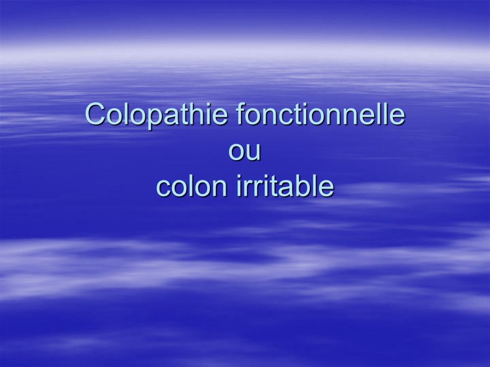 Colopathie fonctionnelle ou colon irritable