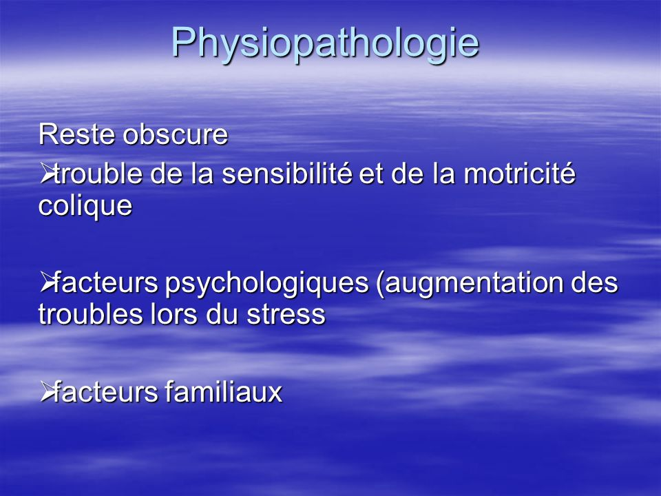 Physiopathologie Reste obscure