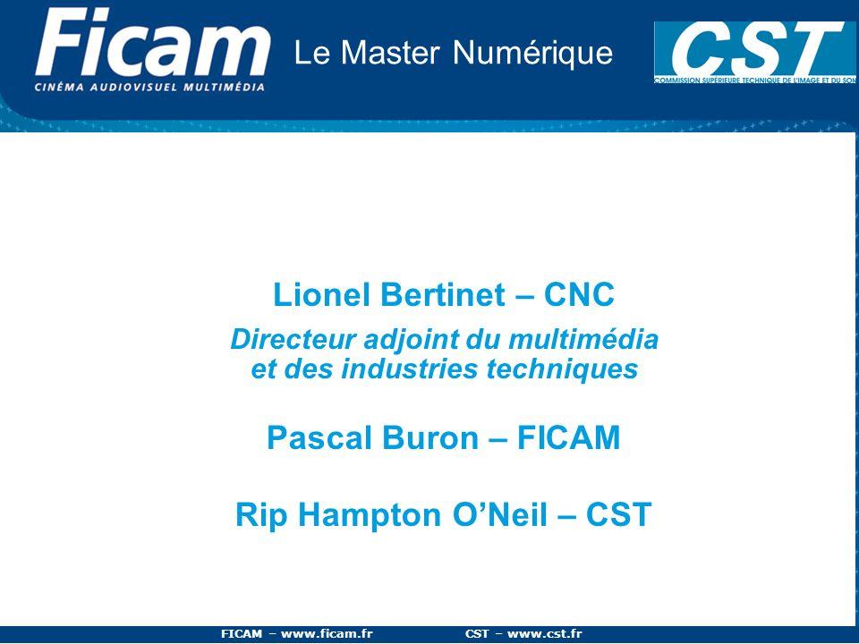 Lionel Bertinet – CNC Pascal Buron – FICAM Rip Hampton O'Neil – CST