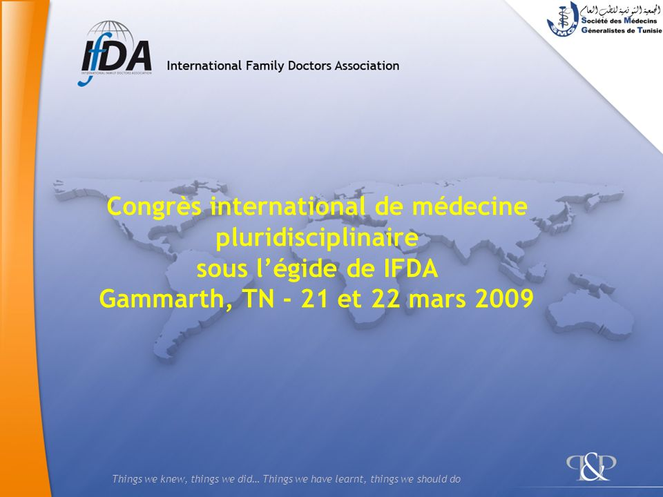 Congrès international de médecine pluridisciplinaire sous l'égide de IFDA Gammarth, TN - 21 et 22 mars 2009