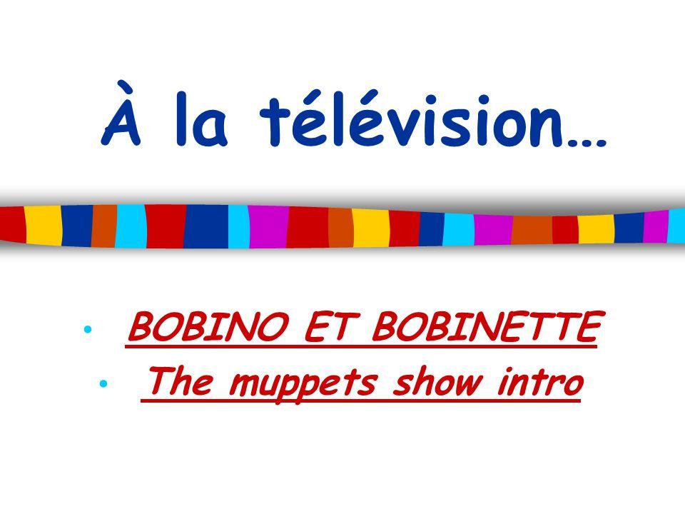 BOBINO ET BOBINETTE The muppets show intro
