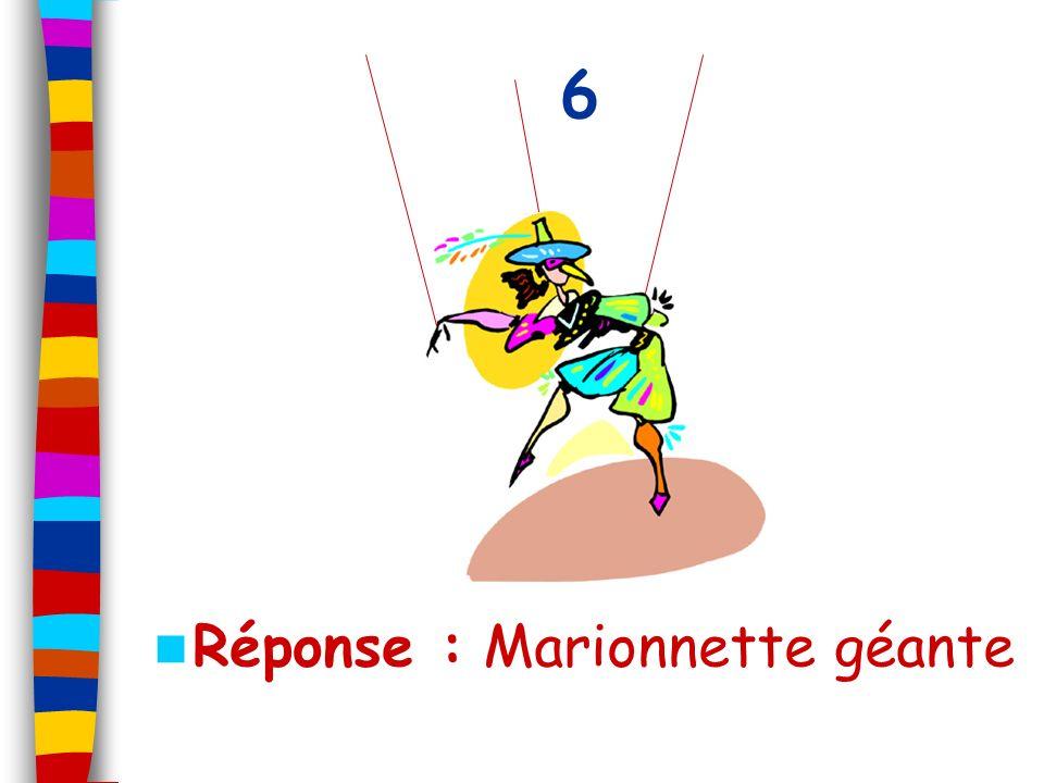 Réponse : Marionnette géante