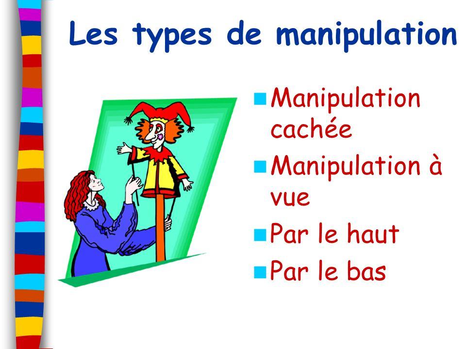 Les types de manipulation