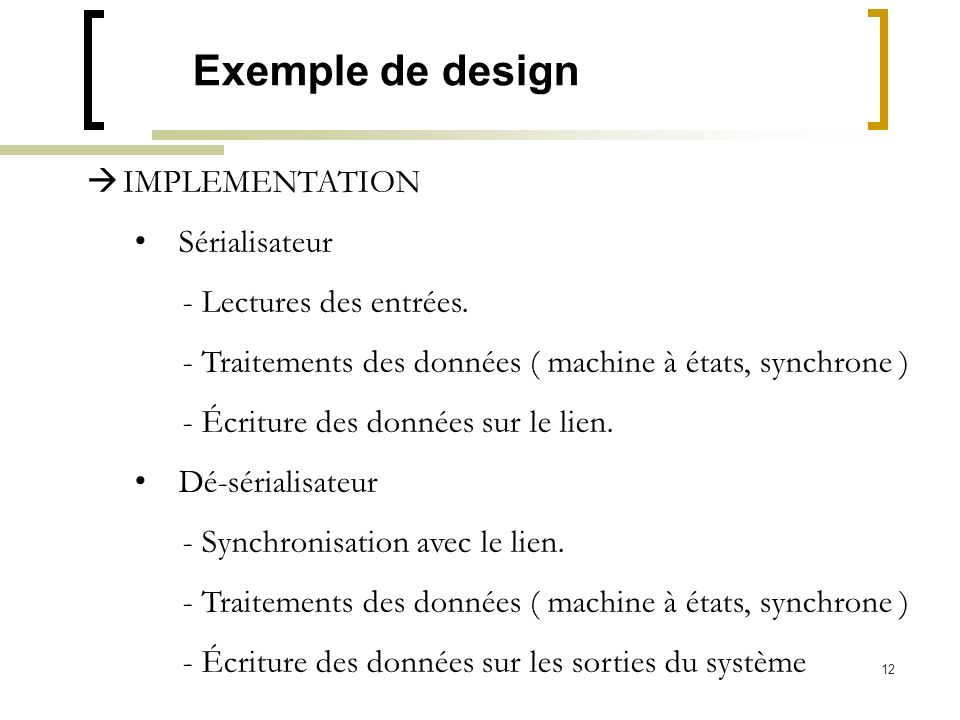 Exemple de design IMPLEMENTATION Sérialisateur - Lectures des entrées.