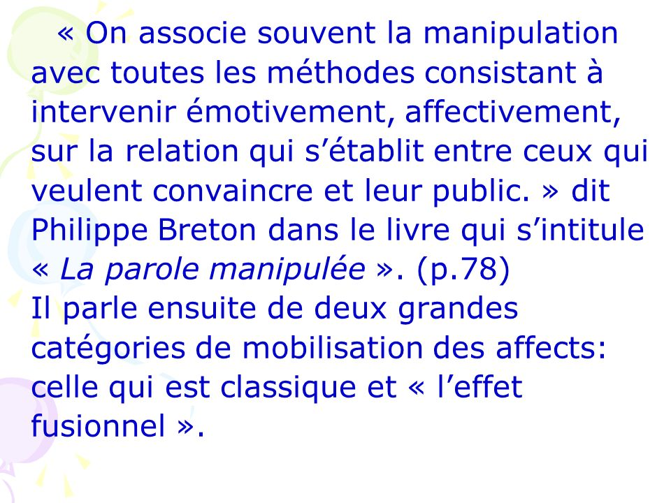 « On associe souvent la manipulation
