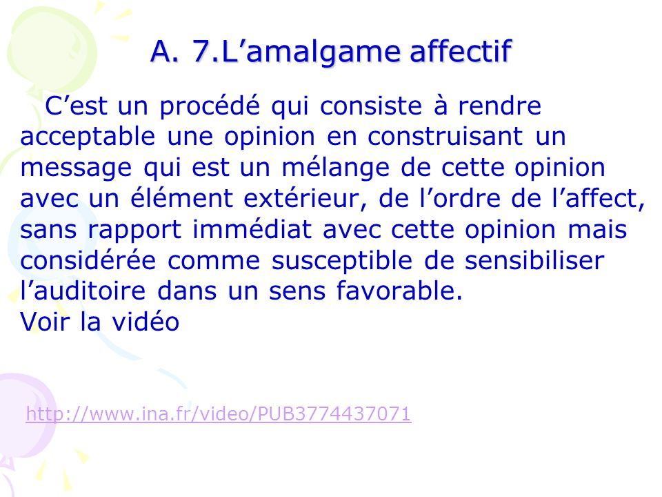 A. 7.L'amalgame affectif acceptable une opinion en construisant un