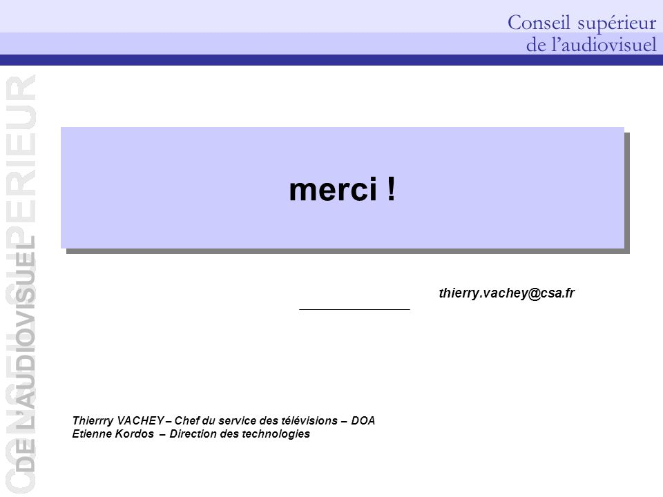 merci ! thierry.vachey@csa.fr