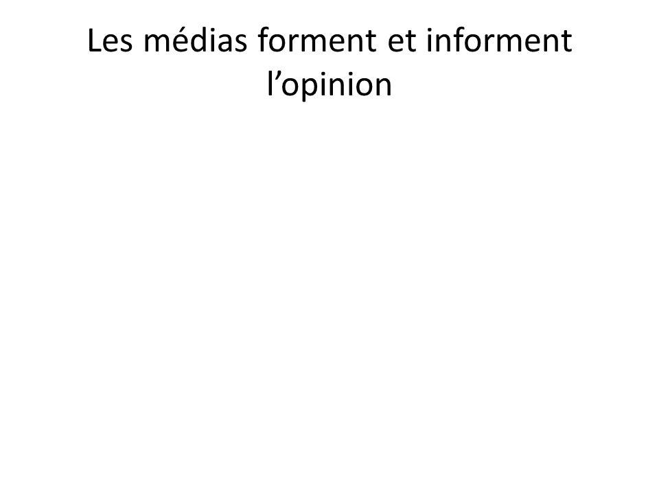 Les médias forment et informent l'opinion