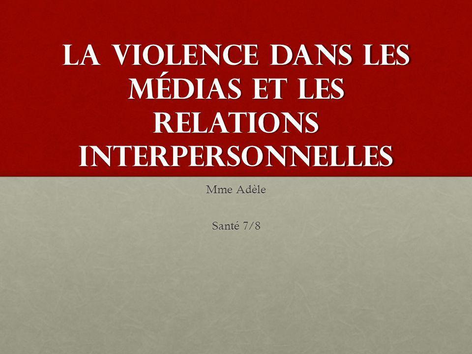 La violence dans les médias et les relations interpersonnelles