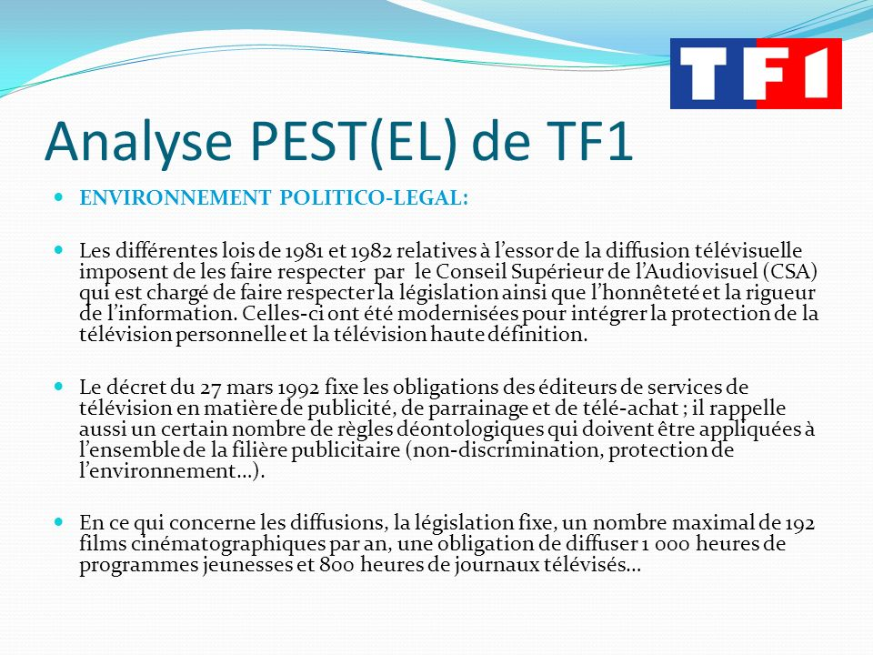Analyse PEST(EL) de TF1 ENVIRONNEMENT POLITICO-LEGAL: