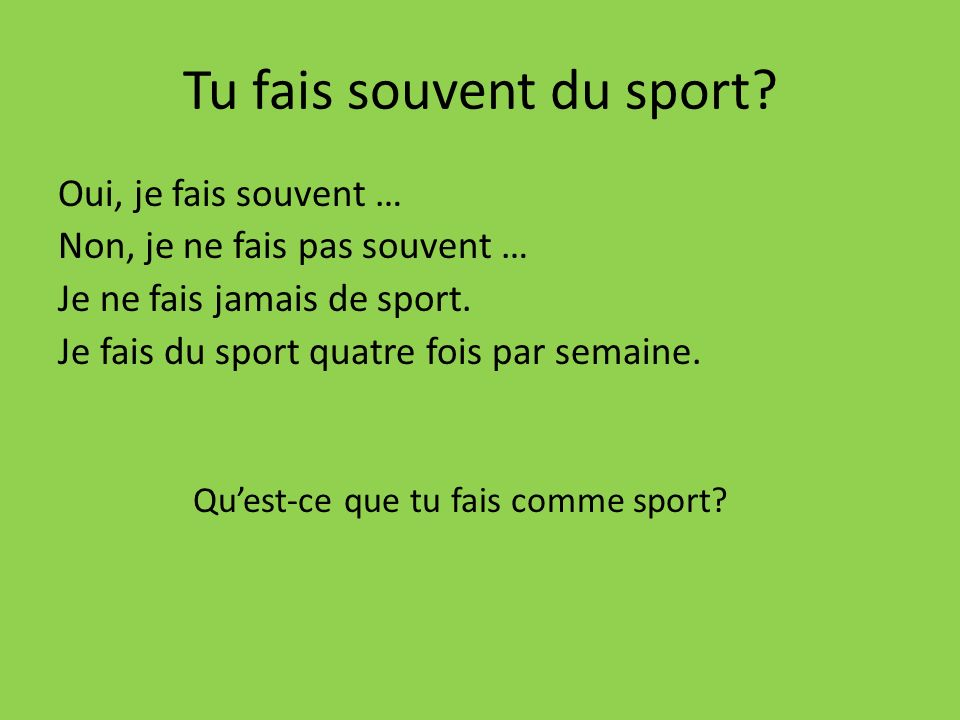Tu fais souvent du sport