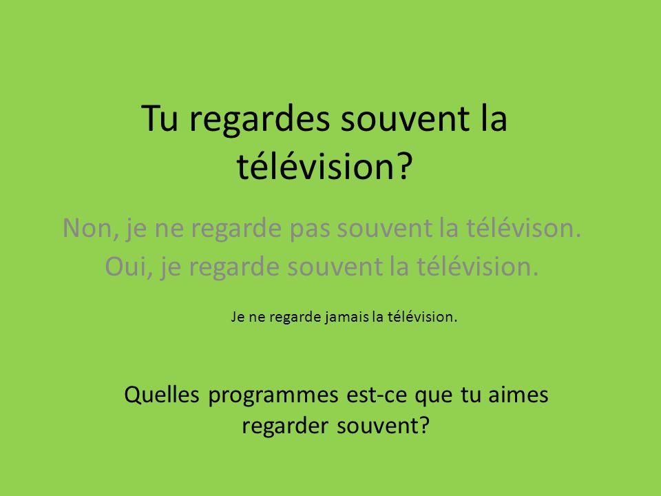 Tu regardes souvent la télévision