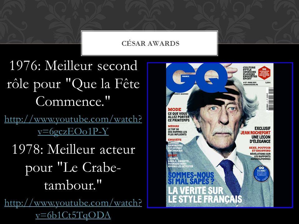 1976: Meilleur second rôle pour Que la Fête Commence.