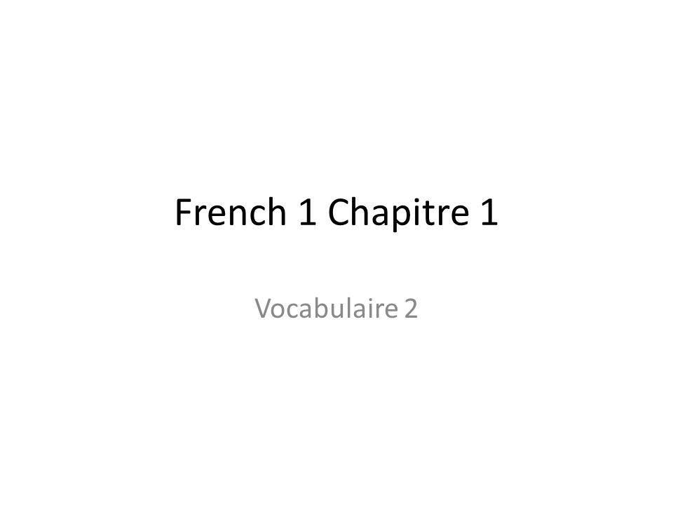 French 1 Chapitre 1 Vocabulaire 2