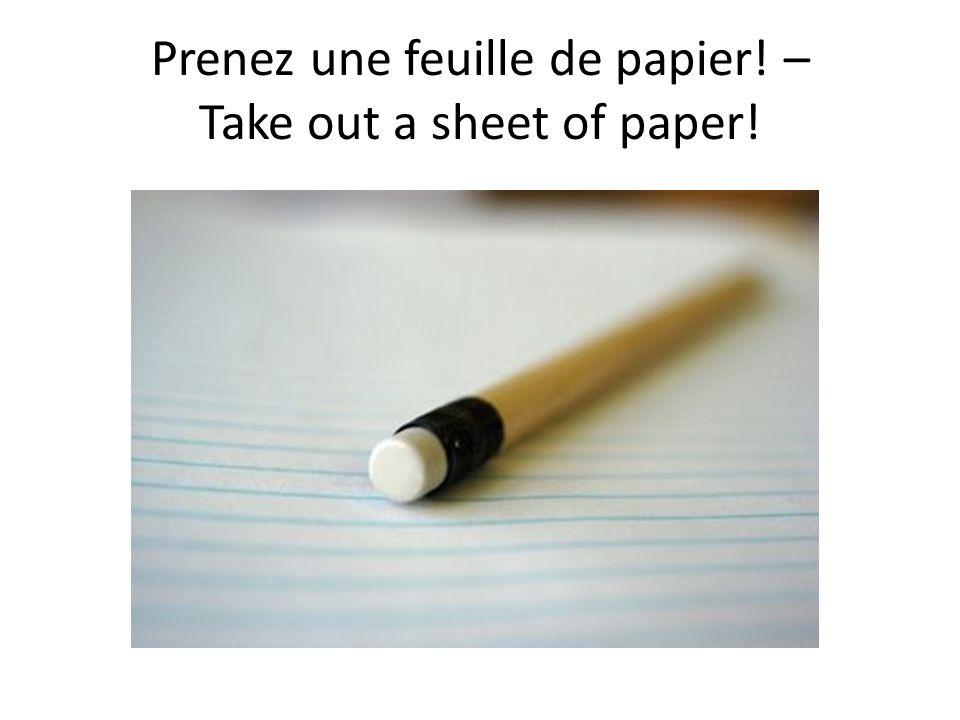 Prenez une feuille de papier! – Take out a sheet of paper!