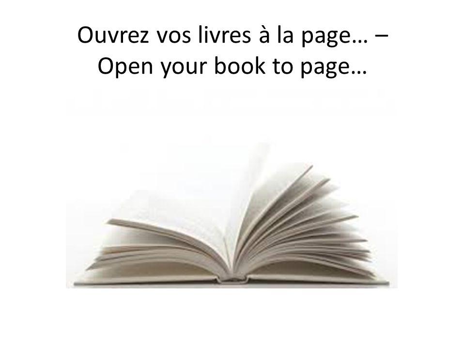 Ouvrez vos livres à la page… – Open your book to page…