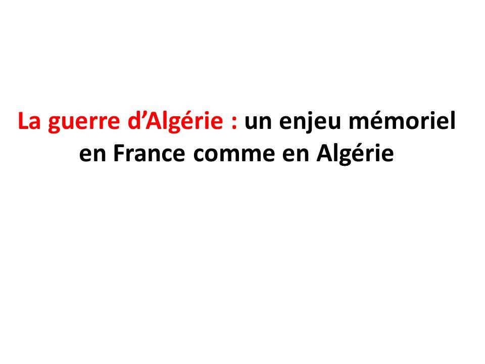 La guerre d'Algérie : un enjeu mémoriel en France comme en Algérie