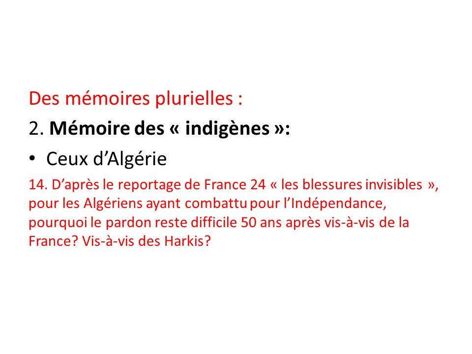 Des mémoires plurielles : 2. Mémoire des « indigènes »: Ceux d'Algérie