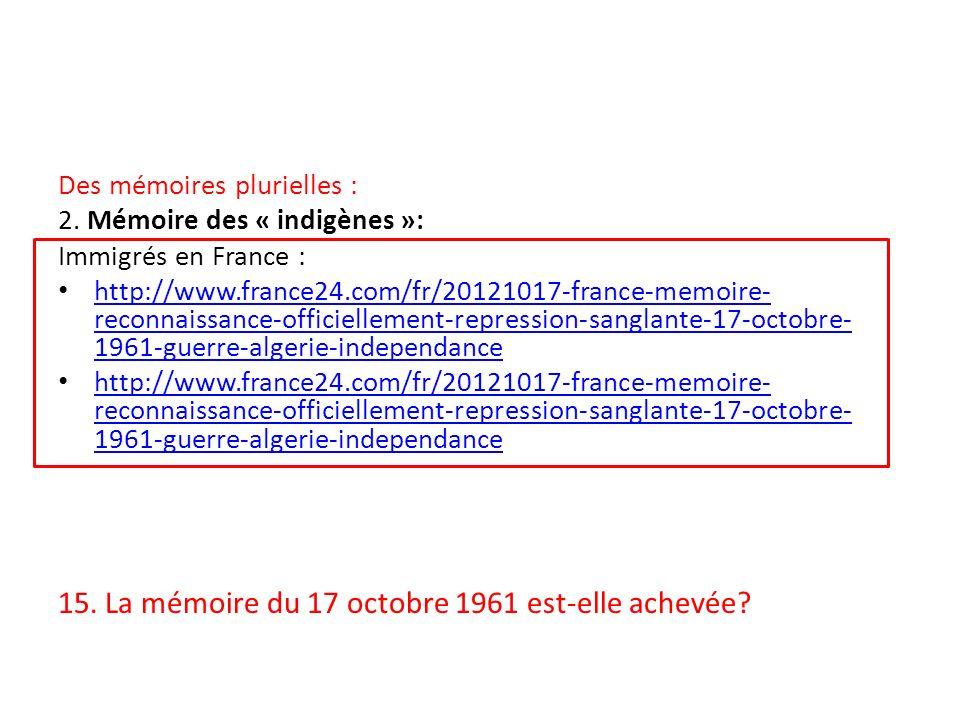 15. La mémoire du 17 octobre 1961 est-elle achevée