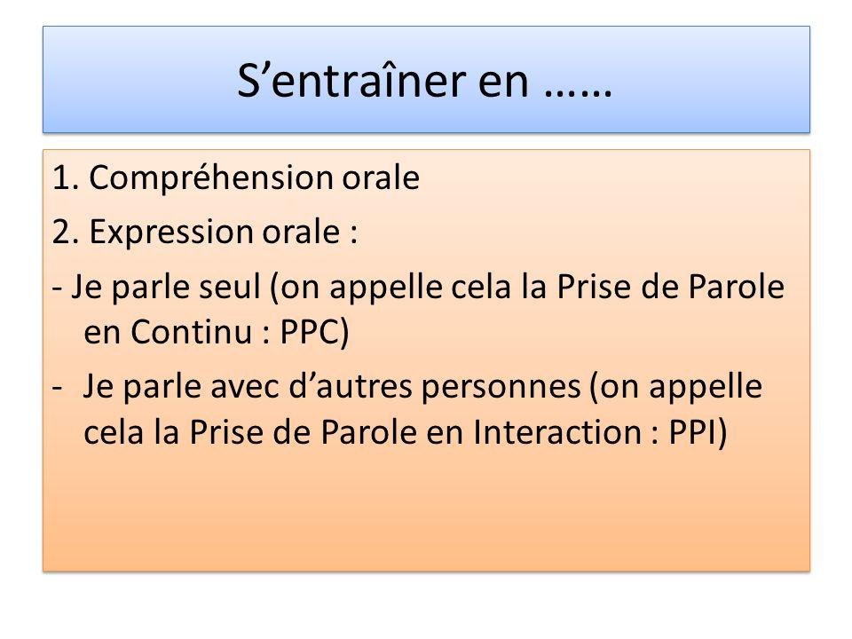 S'entraîner en …… 1. Compréhension orale 2. Expression orale :