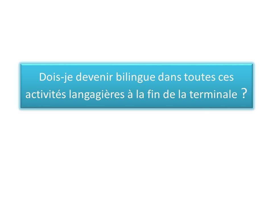 Dois-je devenir bilingue dans toutes ces activités langagières à la fin de la terminale