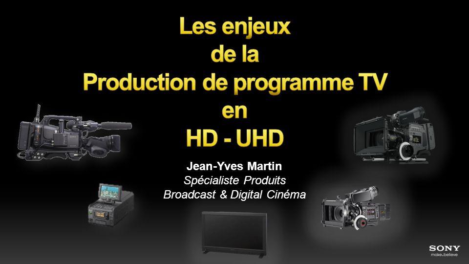 Les enjeux de la Production de programme TV en HD - UHD