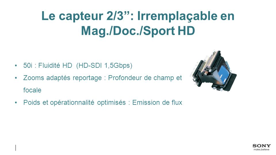 Le capteur 2/3'': Irremplaçable en Mag./Doc./Sport HD