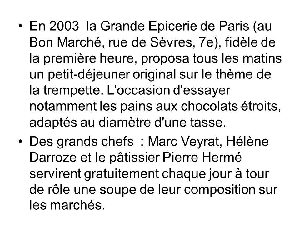 En 2003 la Grande Epicerie de Paris (au Bon Marché, rue de Sèvres, 7e), fidèle de la première heure, proposa tous les matins un petit-déjeuner original sur le thème de la trempette. L occasion d essayer notamment les pains aux chocolats étroits, adaptés au diamètre d une tasse.