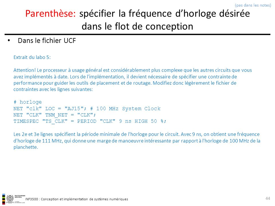 (pas dans les notes) Parenthèse: spécifier la fréquence d'horloge désirée dans le flot de conception.