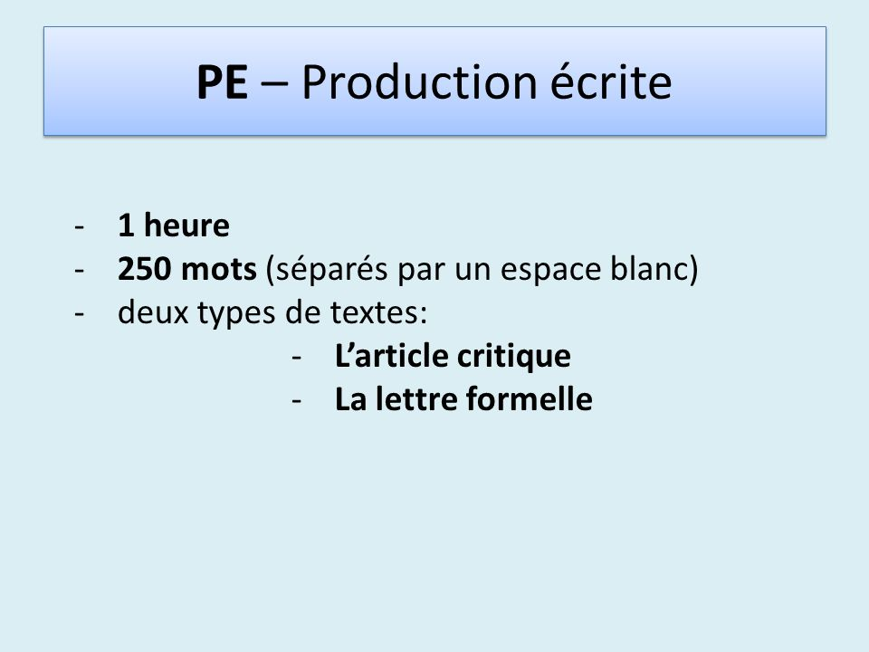 PE – Production écrite 1 heure 250 mots (séparés par un espace blanc)