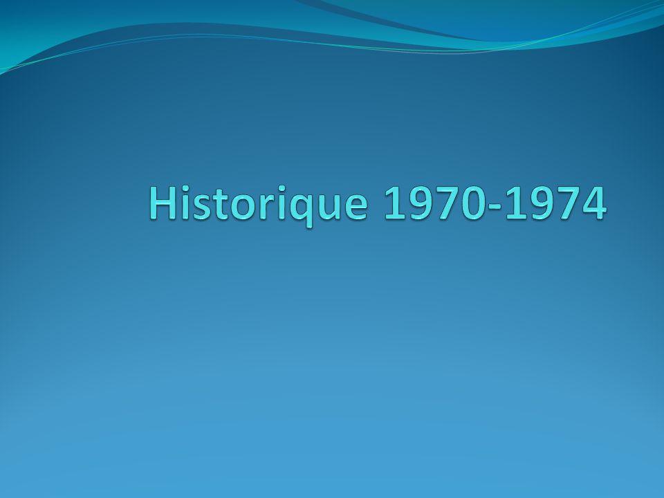 Historique 1970-1974