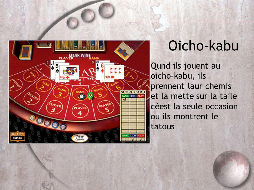 Oicho-kabu Qund ils jouent au oicho-kabu, ils prennent laur chemis et la mette sur la taile cèest la seule occasion ou ils montrent le tatous.