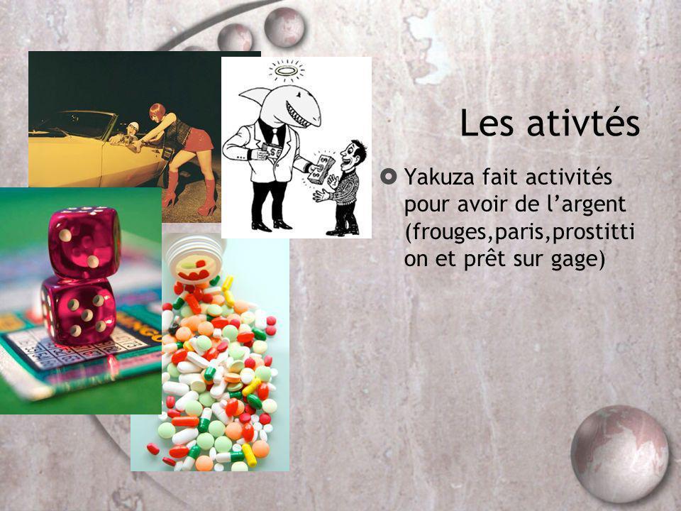 Les ativtés Yakuza fait activités pour avoir de l'argent (frouges,paris,prostittion et prêt sur gage)