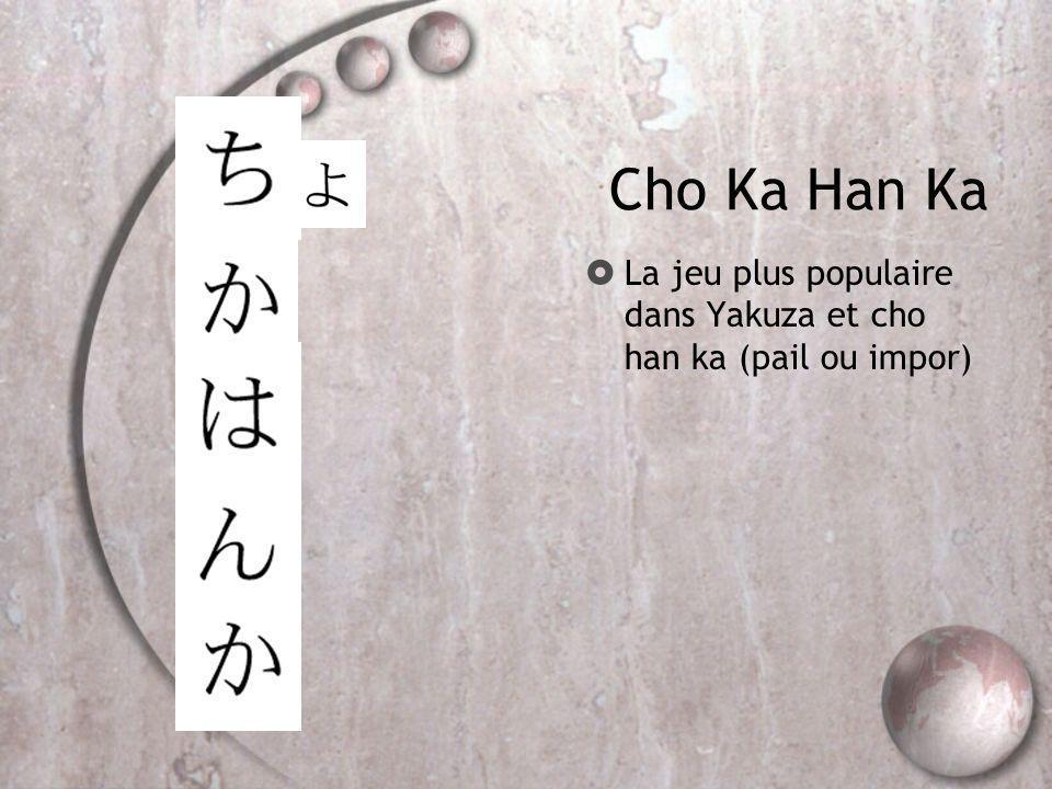 Cho Ka Han Ka La jeu plus populaire dans Yakuza et cho han ka (pail ou impor)