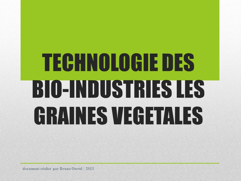 TECHNOLOGIE DES BIO-INDUSTRIES LES GRAINES VEGETALES