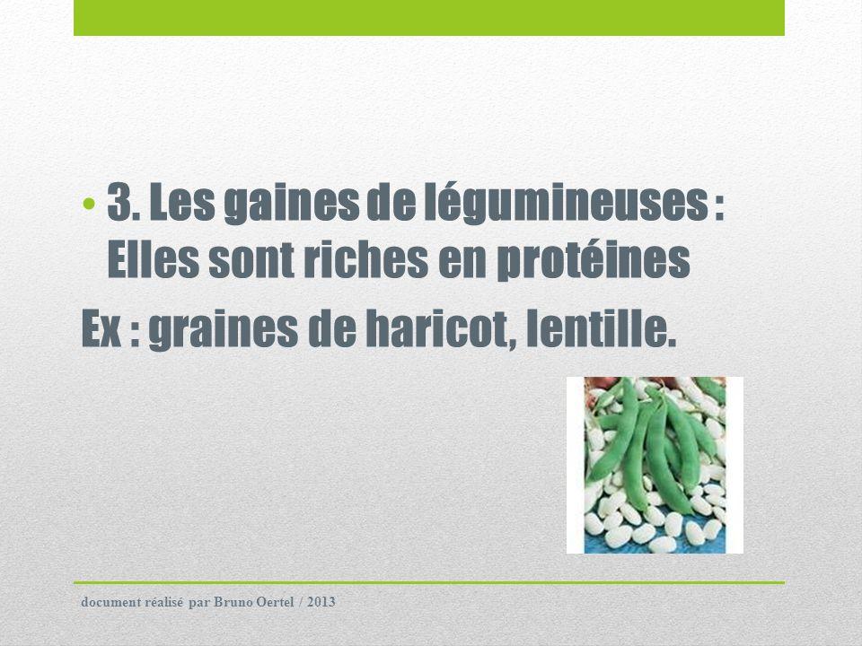 3. Les gaines de légumineuses : Elles sont riches en protéines