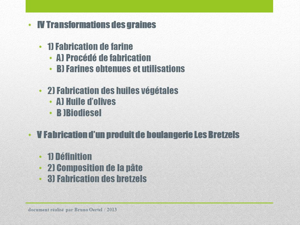 IV Transformations des graines 1) Fabrication de farine